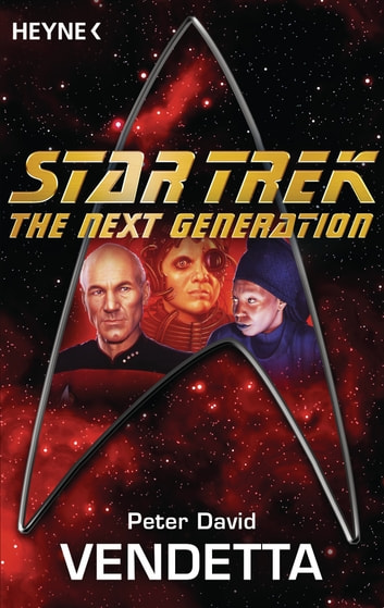Star Trek - The Next Generation: Vendetta - Roman ebook by Peter David