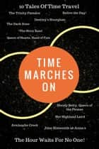 Time Marches On - The Hour Waits For No One ebook by Kevin J. Anderson, Doug Beason, Nic Tatano,...