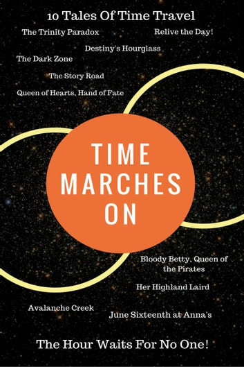 Time Marches On - The Hour Waits For No One ebook by Kevin J. Anderson,Doug Beason,Nic Tatano,Russ Crossley,Debbie Mumford,Rita Schulz,M. L. Buchman,Blaze Ward,Dayle A. Dermatis,Dean Wesley Smith,Kristine Kathryn Rusch