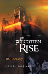 The Forgotten Rise ebook by Herbie Habisabeth