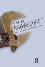 Tacit Knowledge ebook by Neil Gascoigne,Tim Thornton