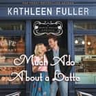 Much Ado About a Latte audiobook by Kathleen Fuller