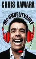 Mr Unbelievable ebook by Chris Kamara