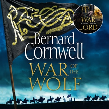 War of the Wolf (The Last Kingdom Series, Book 11) audiobook by Bernard Cornwell