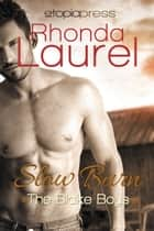 Slow Burn ebook by Rhonda Laurel