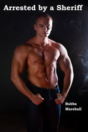 Arrested by a Sheriff ebook by Bubba Marshall