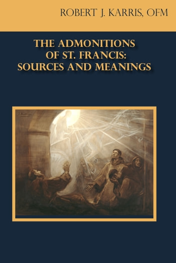 st francis and the franciscan admonitions 8 results for admonitions of st francis the admonitions of st francis of assisi  a brief exploration of franciscan spirituality through examining the.