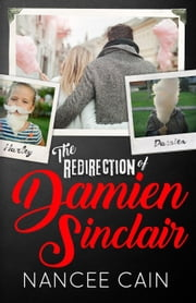 The Redirection of Damien Sinclair - A Pine Bluff Novel ebook by Nancee Cain