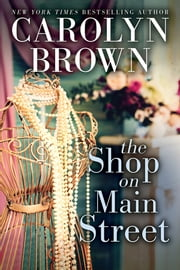 The Shop on Main Street ebook by Carolyn Brown