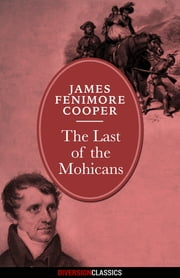 The Last of the Mohicans (Diversion Classics) ebook by James Fenimore Cooper