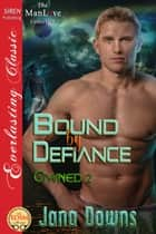 Bound by Defiance ebook by Jana Downs