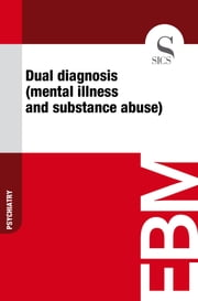 Dual Diagnosis (Mental Illness and Substance Abuse) ebook by Sics Editore