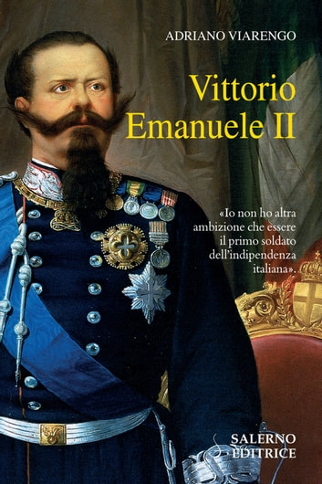 Vittorio Emanuele II ebook by Adriano Viarengo
