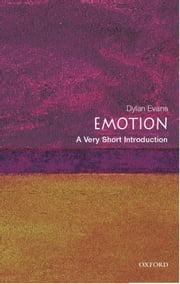 Emotion: A Very Short Introduction ebook by Dylan Evans