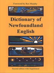 Dictionary of Newfoundland English - Second Edition with supplement ebook by W.J. Kirwin,G. M. Story,J.D.A. Widdowson