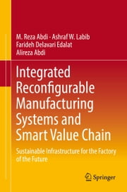 Integrated Reconfigurable Manufacturing Systems and Smart Value Chain