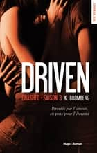 Driven - Saison 3 Crashed ebook by K. Bromberg