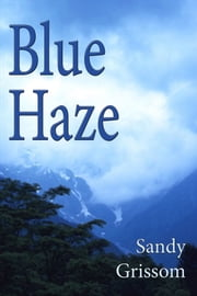 Blue Haze ebook by Sandy Grissom
