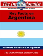 Key Facts on Argentina - Essential Information on Argentina ebook by Patrick W. Nee