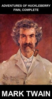 Adventures of Huckleberry Finn, Complete [con Glossario in Italiano] ebook by Mark Twain,Eternity Ebooks