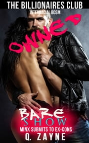 Owned: Bare Show—Minx Submits to Ex-cons ebook by Q. Zayne