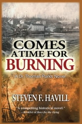 Comes a Time for Burning - A Dr. Thomas Park Mystery ebook by Steven F Havill
