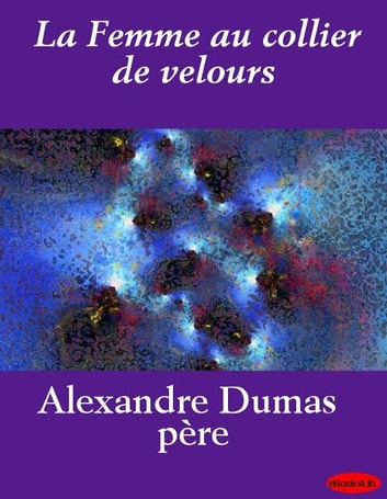 La Femme au collier de velours ebook by Alexandre Père Dumas