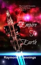 Empire to Earth ebook by Raymond Jennings