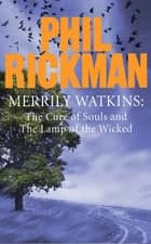 Merrily Watkins collection 2: Cure of Souls and Lamp of the Wicked ebook by Phil Rickman