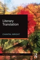 Literary Translation ebook by Chantal Wright