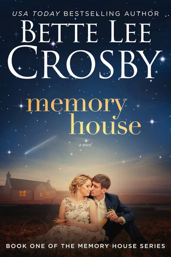 Memory House - A Family Saga ebook by Bette Lee Crosby