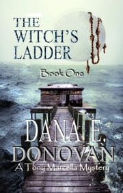 The Witch's Ladder (Detective Marcella Witch's series, book 1) ebook by Dana E. Donovan