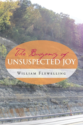 The Buoyancy of Unsuspected Joy ebook by William Flewelling
