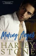 Making Angel ebook by Harley Stone
