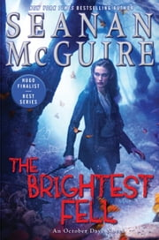 The Brightest Fell 電子書 by Seanan McGuire