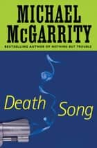 Death Song - A Kevin Kerney Novel ebook by Michael McGarrity