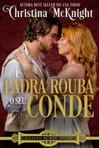 A Ladra Rouba o seu Conde ebook by Christina McKnight