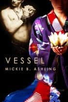 Vessel ebook by Mickie B. Ashling
