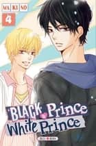 Black Prince and White Prince T04 ebook by Makino