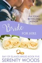 Bride for Hire - Bay of Islands Brides, #5 ebook by Serenity Woods