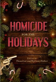 Homicide for the Holidays ebook by Speed City Indiana Sisters in Crime