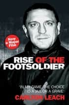 Rise of the Footsoldier - In My Game, The Choice is a Jail or a Grave ebook by Carlton Leach