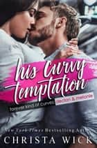 His Curvy Temptation - (Declan & Melanie) ebook by