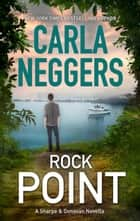 Rock Point (A Sharpe & Donovan Novel, Book 1) ebook by Carla Neggers