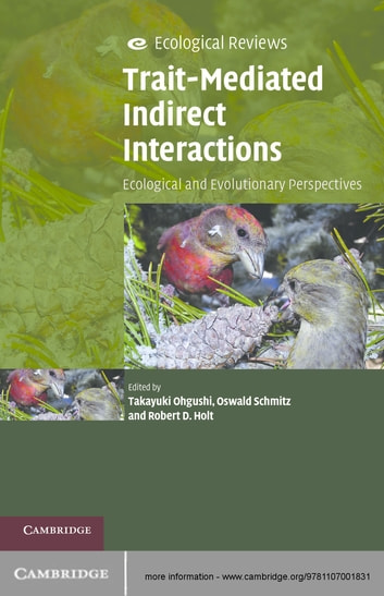 Trait-Mediated Indirect Interactions - Ecological and Evolutionary Perspectives ebook by