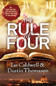 The Rule Of Four ebook by Ian Caldwell,Dustin Thomason