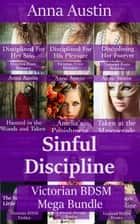 Sinful Discipline: Victorian BDSM Mega-Bundle ebook by Anna Austin