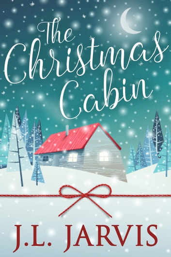 The Christmas Cabin ebook by J.L. Jarvis