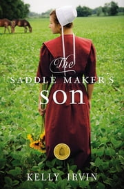 The Saddle Maker's Son ebook by Kelly Irvin