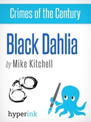 Black Dahlia: An Unsolved Murder ebook by George Gillis